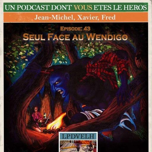 (Crossover) LPDVELH: Seul face au Wendigo
