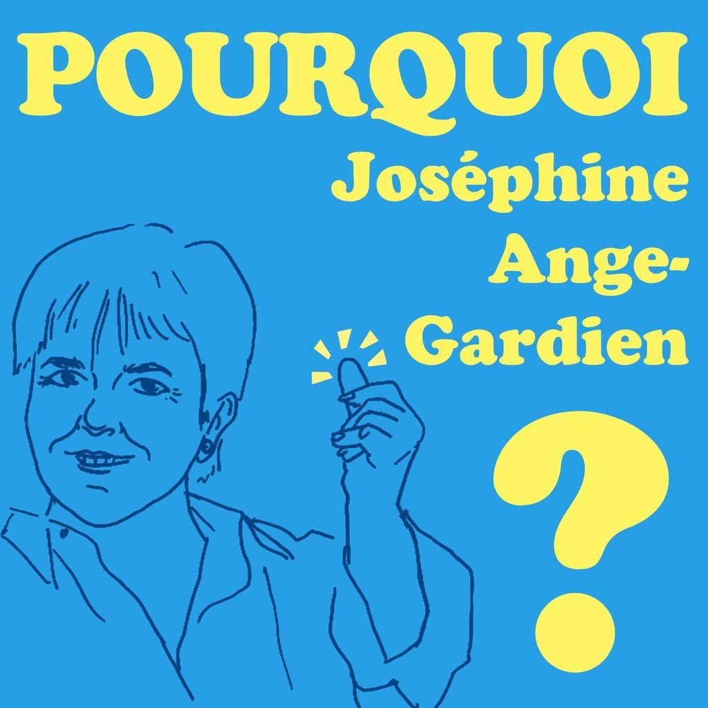 Pourquoi Joséphine Ange-Gardien ?