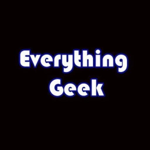 Everything Geek April 2018