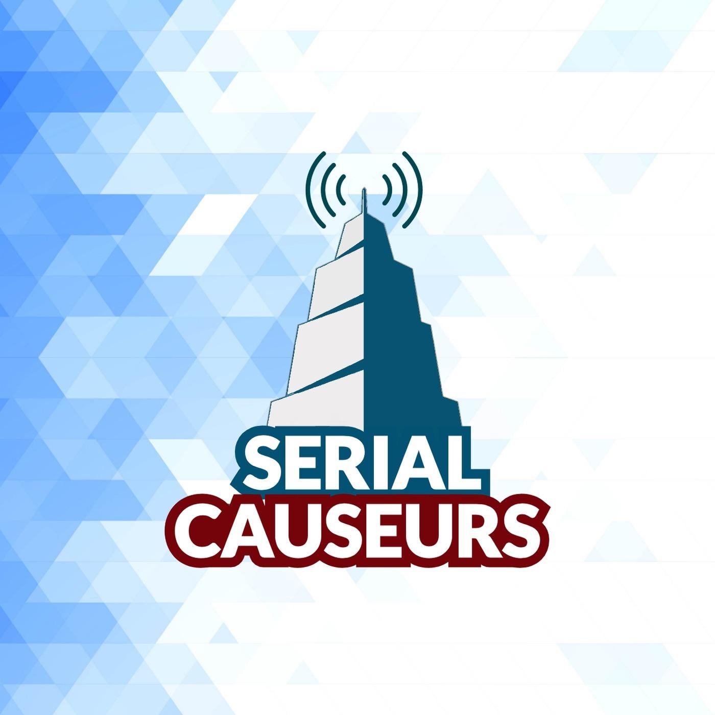 Serial Causeurs - votre watchtower 100% séries