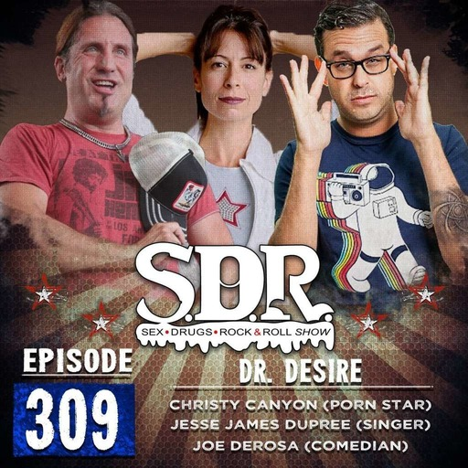 Christy Canyon, Joe DeRosa & Jesse James Dupree (Porn Star, Comedian & Singer) - Dr. Desire