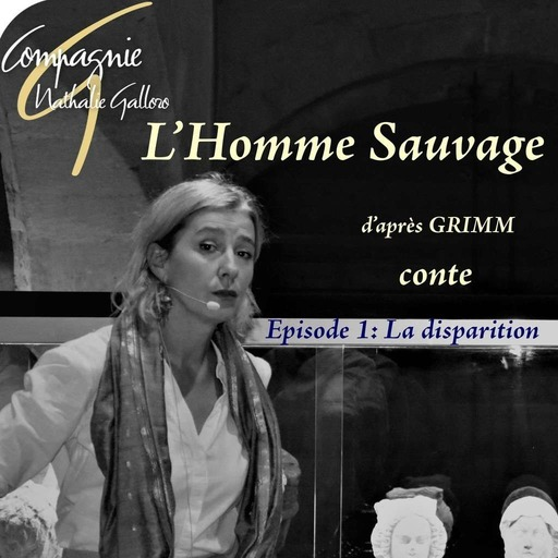 EPISODE 1 - L'HOMME SAUVAGE (Nathalie Galloro).mp3