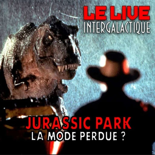 They live ! Jurassic Park : la mode perdue ?