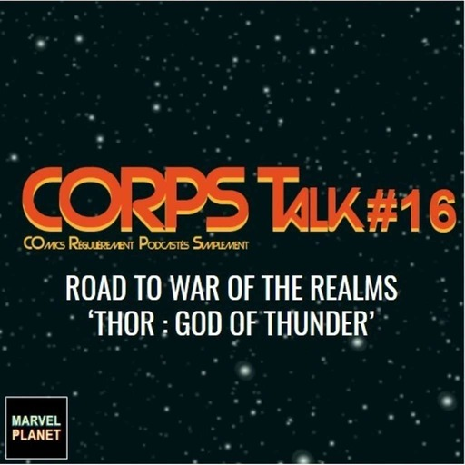 marvel-planet-corps-talk-16-war-realms-thor-god-thunder.mp3