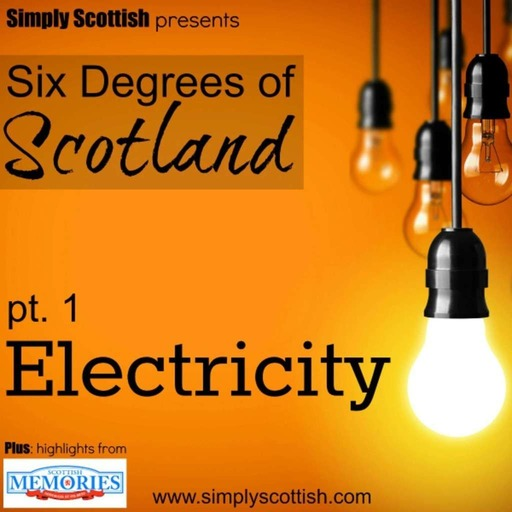 Six Degrees of Scotland, pt. 1: Electricity