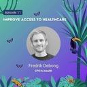 (011) Improve access to healthcare - Fredrik Debong CPO of hi.health