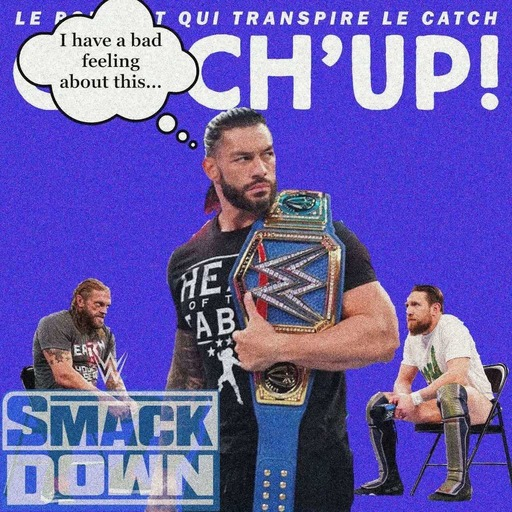 Catch'up! WWE Smackdown du 26 mars 2021 —  Trois hommes et un coup d'chaise