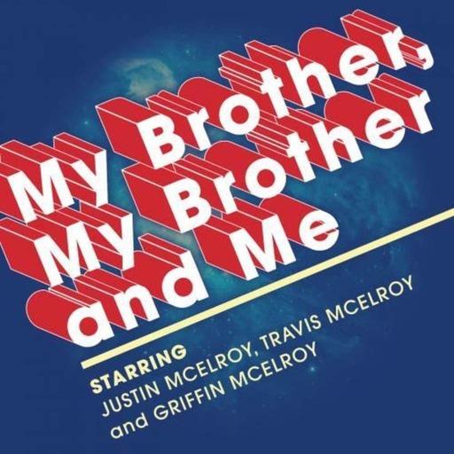 MBMBaM 331: Bro's Better, Bro's Best Ch. 112-121