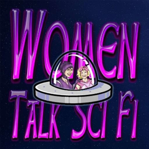 Women Talk Sci Fi - Episode 04 - It's life Jim but not as we know it!