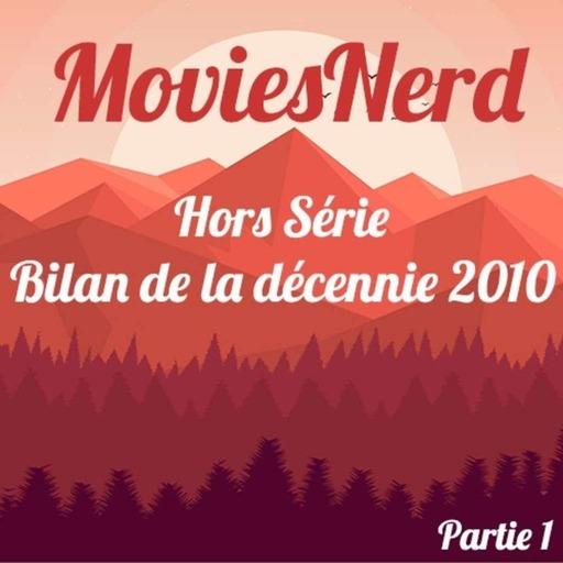 MoviesNerd Hors Série Bilan de la Décennie 2010 Partie 1.mp3