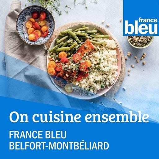 On cuisine ensemble France Bleu Belfort Montbéliard
