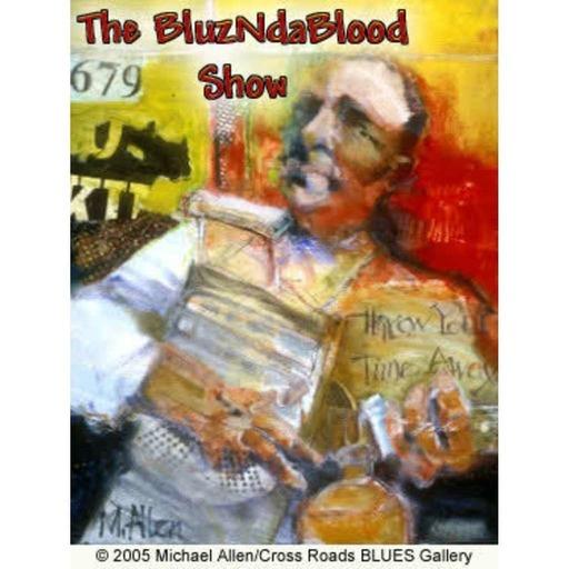 The BluzNdaBlood Show #71, Blue Ribbon Blues!