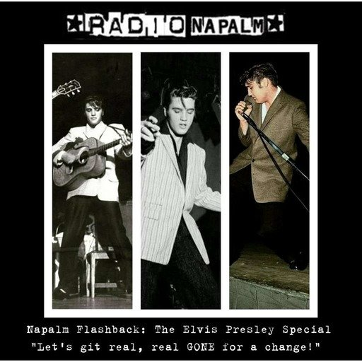 Napalm Flashback: The Elvis Presley Special 2018 Edition