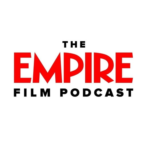 The Empire Film Podcast
