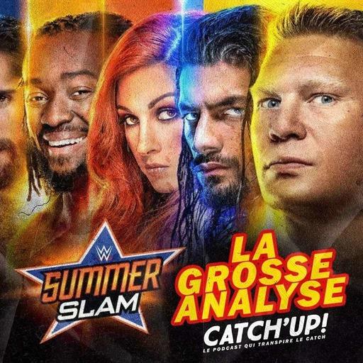 Catch'up! WWE SummerSlam 2019 - La Grosse Nalyse