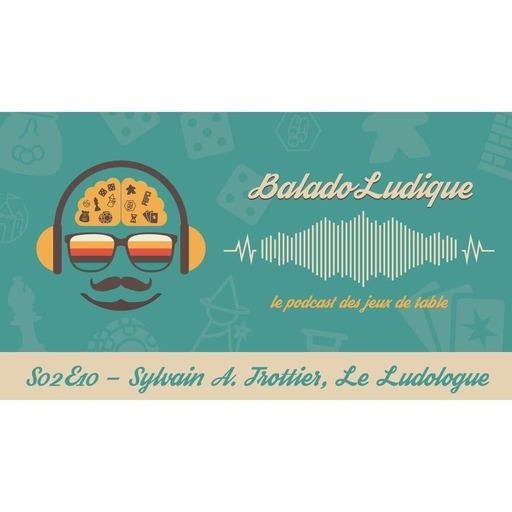 Sylvain A. Trottier - BaladoLudique - s02e10