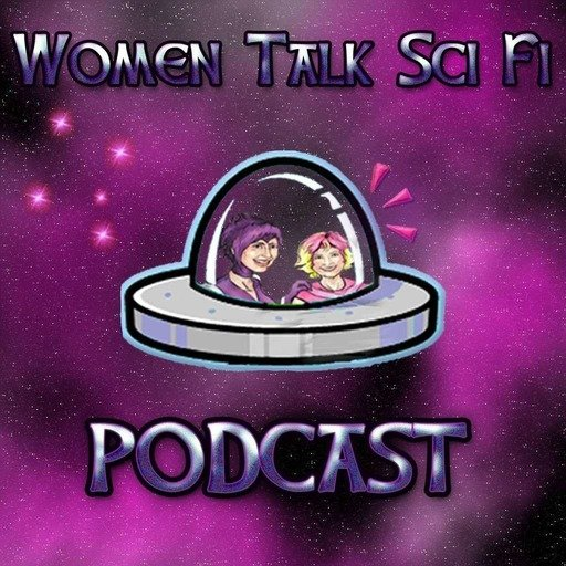 Women Talk Sci Fi - Episode 30 - The Counsellor Is In - Marina Sirtis
