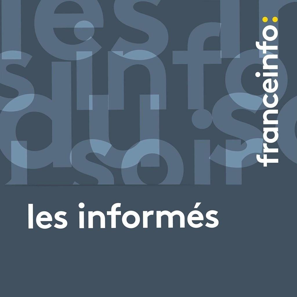franceinfo: Les informés