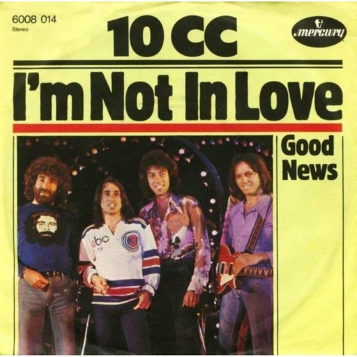 Episode 1: I'm Not In Love by 10cc