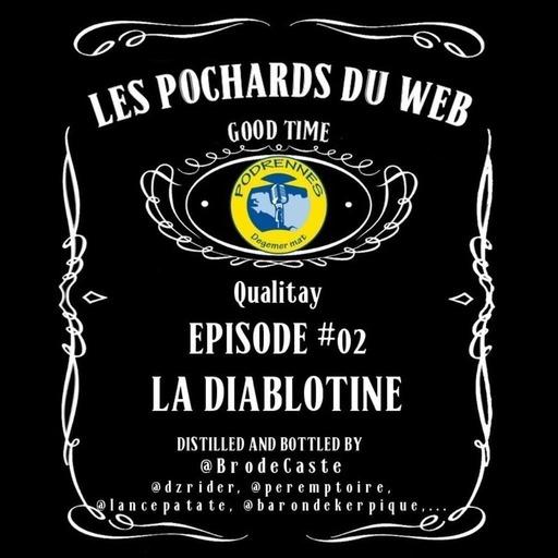 Les Pochards du Web #02 - La Diablotine