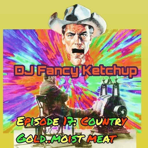 Episode 17: Moist Meat Rub Down or Country Gold