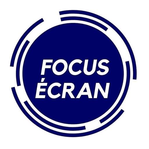 FOCUS ÉCRAN
