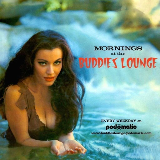 Mornings At The Buddies Lounge - Friday  7/17/20