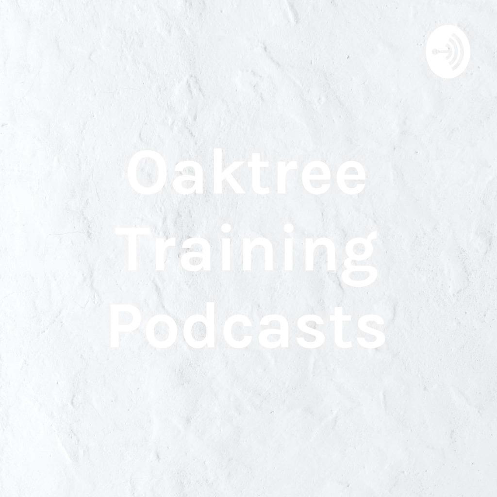 Oaktree Training Podcasts