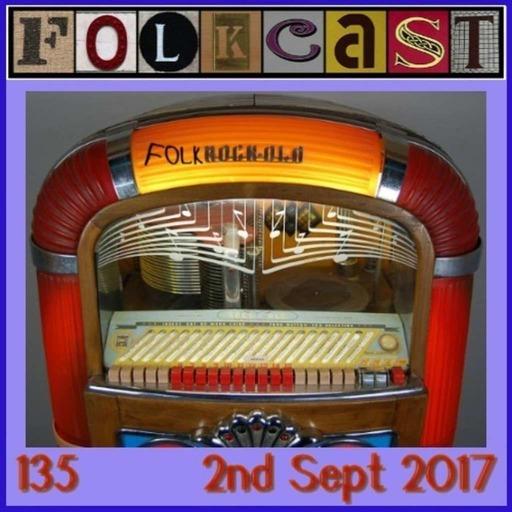 FolkCast 135 - 2nd Sept 2017
