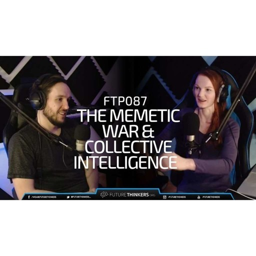 FTP087: Meme Wars And Collective Intelligence