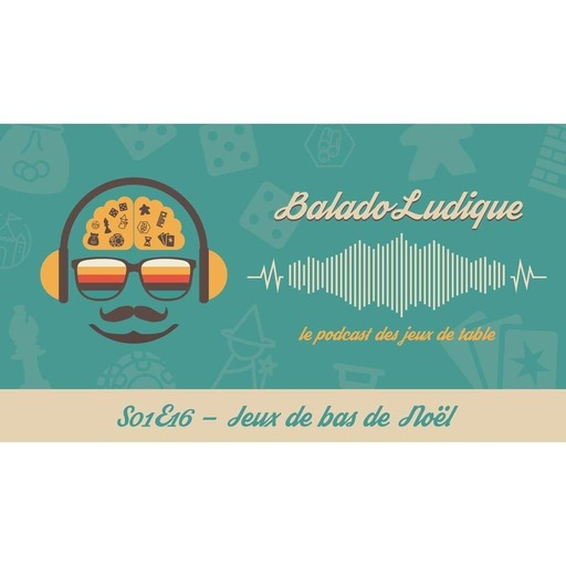 Jeux de bas de Noël - BaladoLudique - s01e16