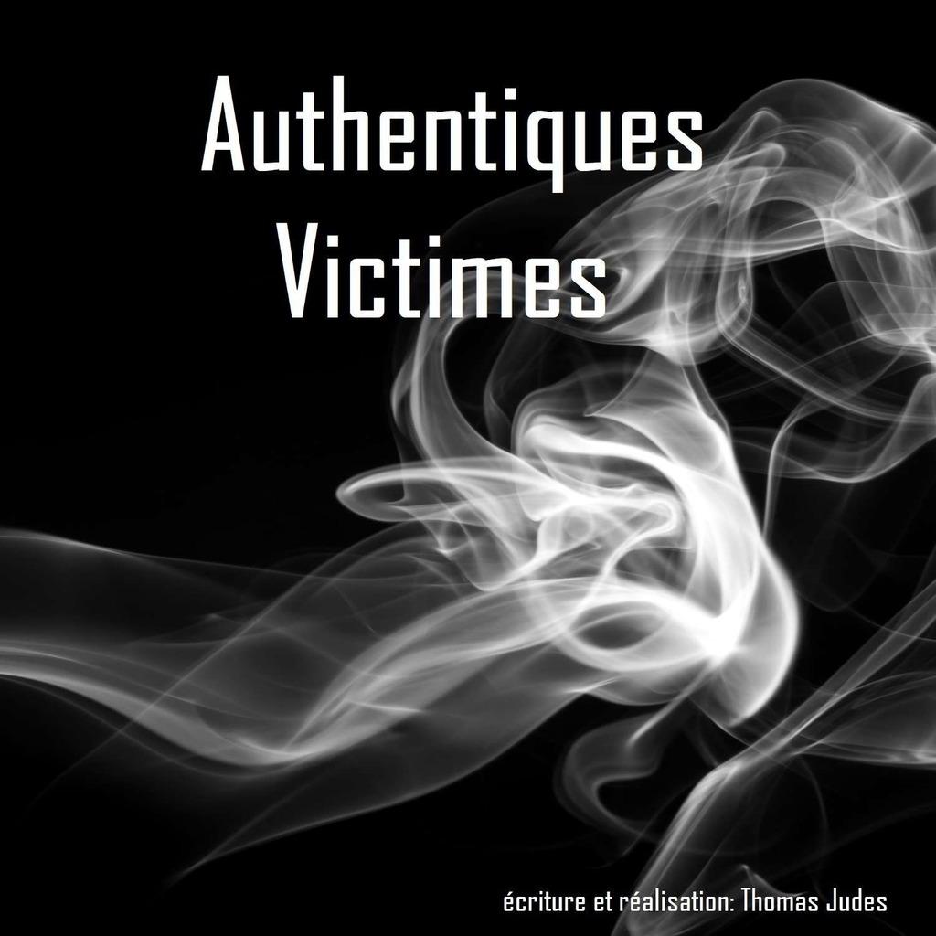 Authentiques Victimes