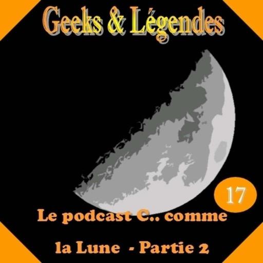 17. Le Podcast c.. comme la lune – Partie 2