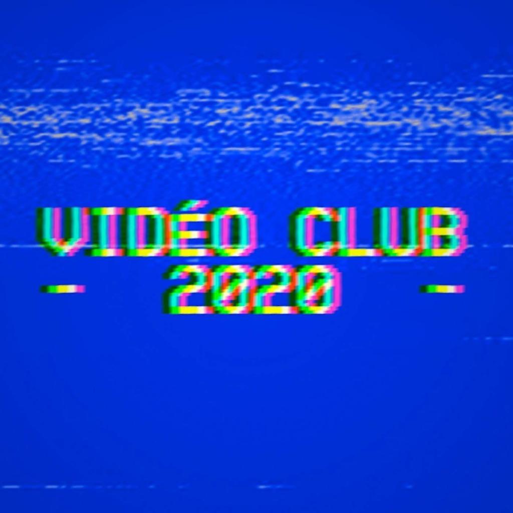 Vidéo Club 2020