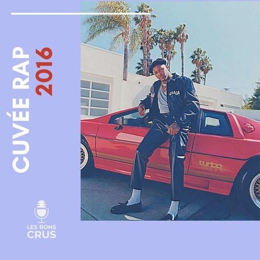 Cuvée rap 2016 - Podcast rap du 24/05/2020