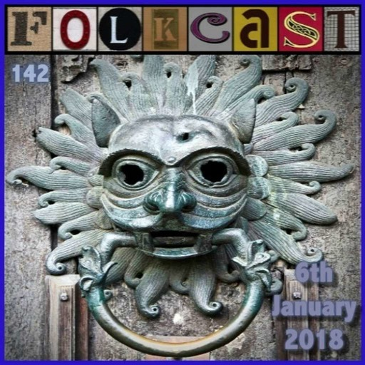 FolkCast 142 - 6 January 2018