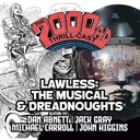 The 2000 AD Thrill-Cast Lockdown Tapes - Lawless the musical & Dreadnoughts