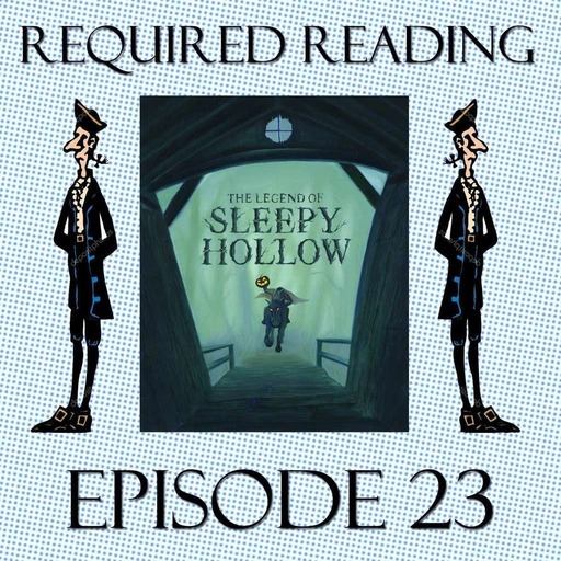 Episode 23:  The Legend of Sleepy Hollow