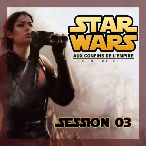 "Overlay Star Wars ""From The Deep"" Session 3"