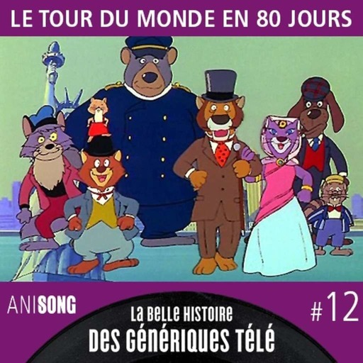 La Belle Histoire des Génériques Télé #12 | Le Tour du monde en 80 jours