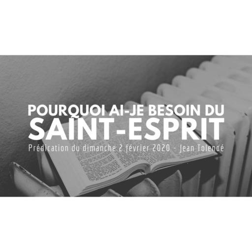 Pourquoi ai-je besoin du Saint-Esprit - Jean Tolendé - 09022020.mp3