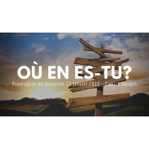 Où en es-tu - Patrick Haugen - 12012020.mp3