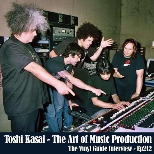 Ep212: Toshi Kasai & The Art of Music Production