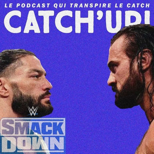 Catch'Up! WWE Smackdown du 13//11/20 : opération séduction !