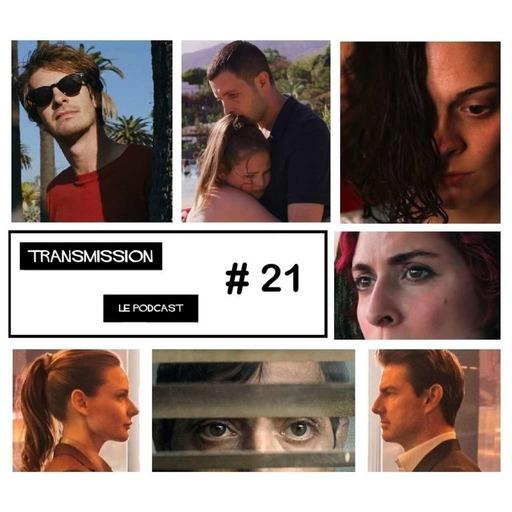 TRANSMISSION # 21 : Mission Impossible 6, Under the silver Lake, Le monde est à toi, Tesnota, Dogman et 3 visages