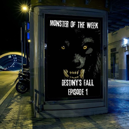 monster-of-the-week-destinys-falls-episode-01.mp3