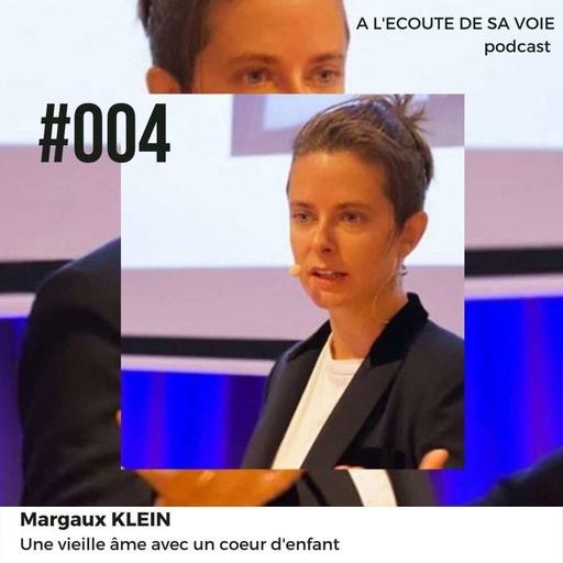 #004 Margaux Klein - Une vieille âme avec un coeur d'enfant