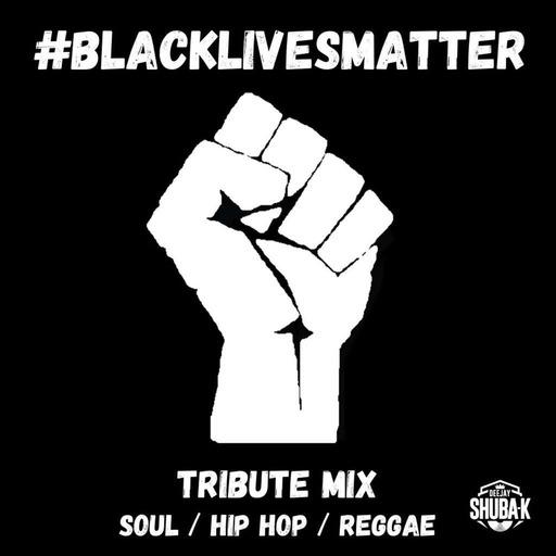 BLACK LIVES MATTER - TRIBUTE MIX - 2020