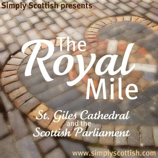 The Royal Mile: St. Giles Cathedral and the Scottish Parliament