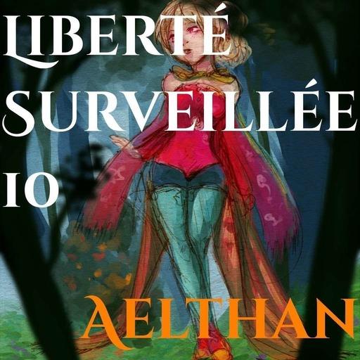 Liberte Surveillee 10 – Débat, des Fauves et dessins